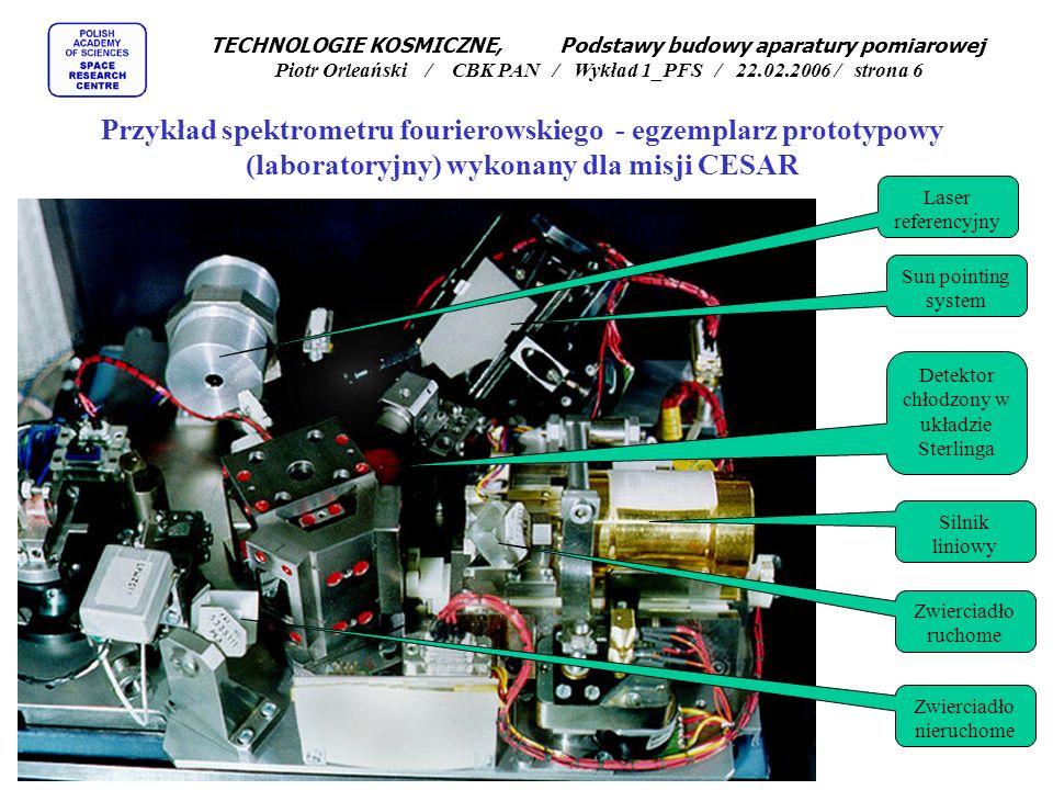 TECHNOLOGIE KOSMICZNE, Podstawy budowy aparatury pomiarowej Piotr Orleański / CBK PAN / Wykład 1_PFS / 22.02.2006 / strona 6