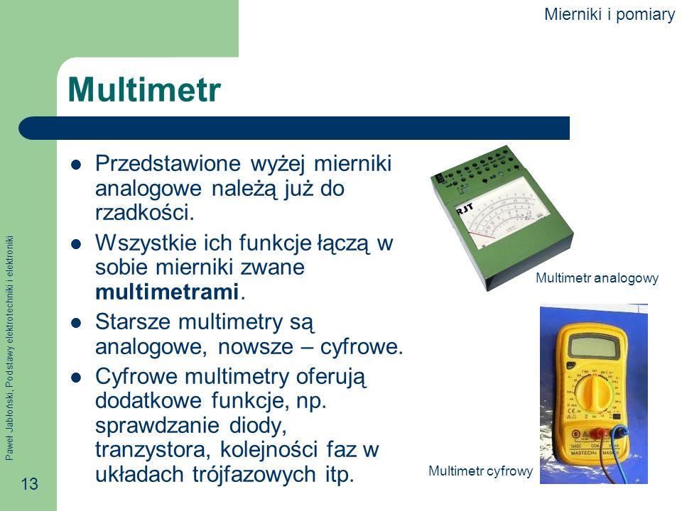 Mierniki i pomiary Multimetr. Przedstawione wyżej mierniki analogowe należą już do rzadkości.
