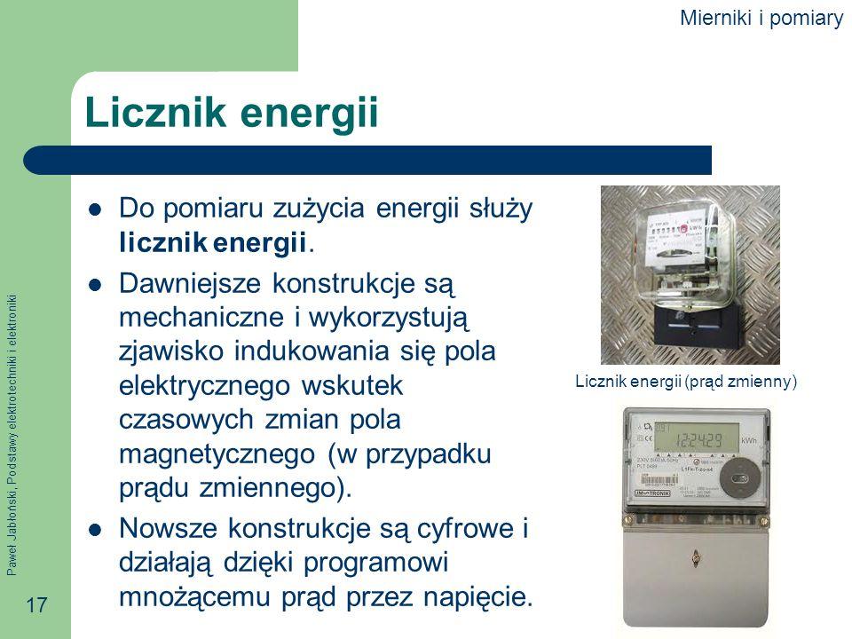 Licznik energii Do pomiaru zużycia energii służy licznik energii.