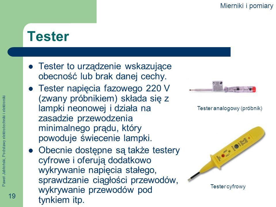 Tester Tester to urządzenie wskazujące obecność lub brak danej cechy.