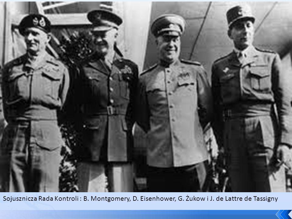 Sojusznicza Rada Kontroli : B. Montgomery, D. Eisenhower, G. Żukow i J