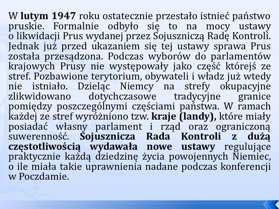 W lutym 1947 roku ostatecznie przestało istnieć państwo pruskie