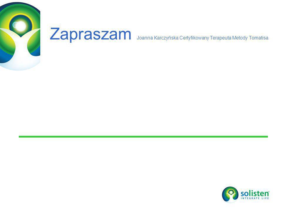 Zapraszam Joanna Karczyńska Certyfikowany Terapeuta Metody Tomatisa