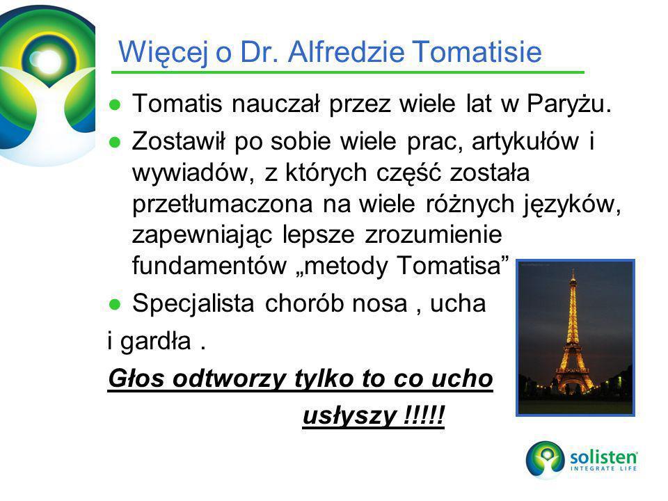 Więcej o Dr. Alfredzie Tomatisie