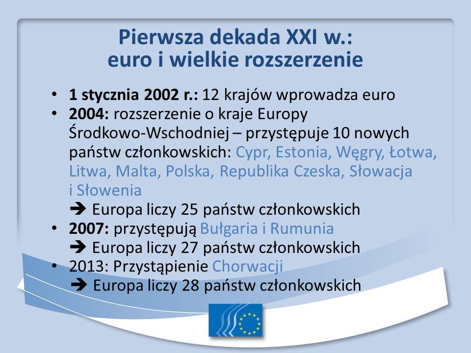 Pierwsza dekada XXI w.: euro i wielkie rozszerzenie