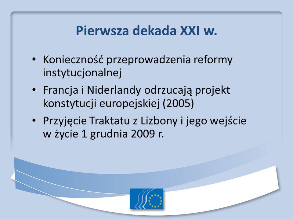 Pierwsza dekada XXI w. Konieczność przeprowadzenia reformy instytucjonalnej. Francja i Niderlandy odrzucają projekt konstytucji europejskiej (2005)
