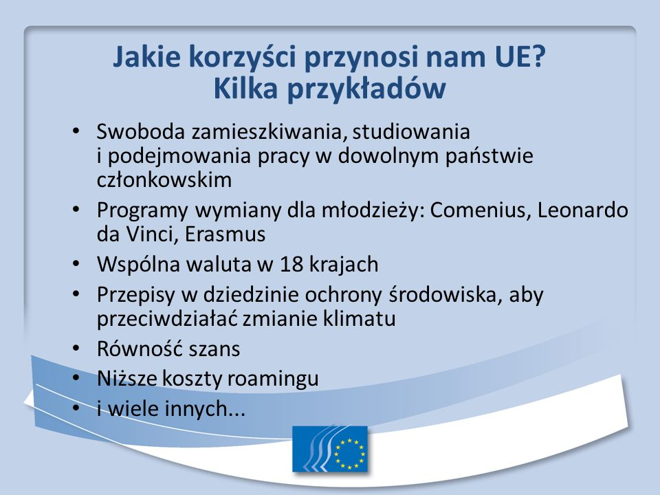 Kilka przykładów Swoboda zamieszkiwania, studiowania i podejmowania pracy w dowolnym państwie członkowskim.