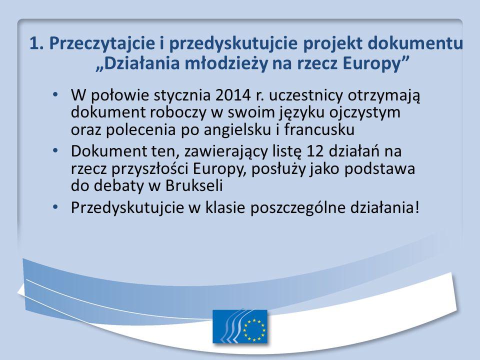 """1. Przeczytajcie i przedyskutujcie projekt dokumentu """"Działania młodzieży na rzecz Europy"""