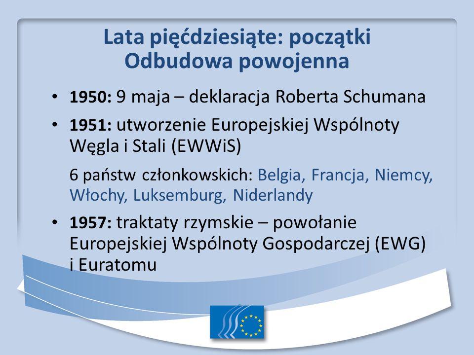 Odbudowa powojenna 1950: 9 maja – deklaracja Roberta Schumana. 1951: utworzenie Europejskiej Wspólnoty Węgla i Stali (EWWiS)