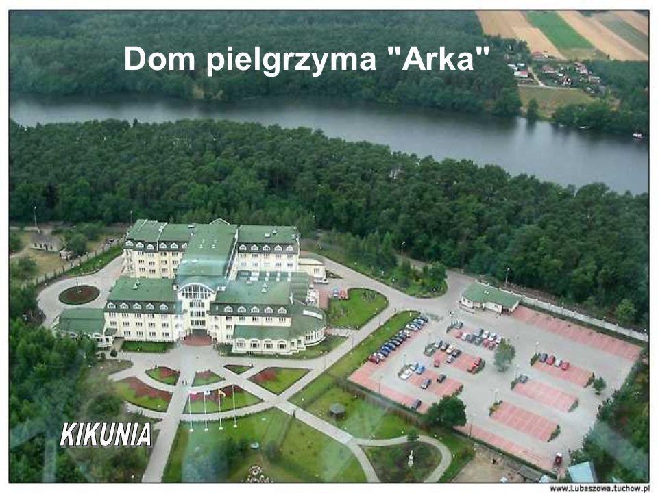 Dom pielgrzyma Arka KIKUNIA