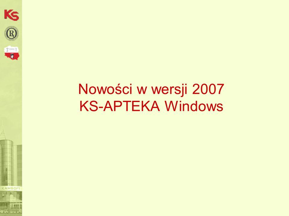 Nowości w wersji 2007 KS-APTEKA Windows