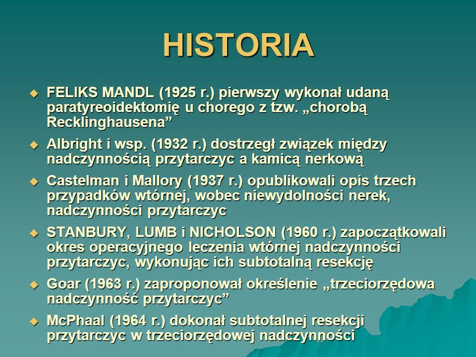 """HISTORIA FELIKS MANDL (1925 r.) pierwszy wykonał udaną paratyreoidektomię u chorego z tzw. """"chorobą Recklinghausena"""