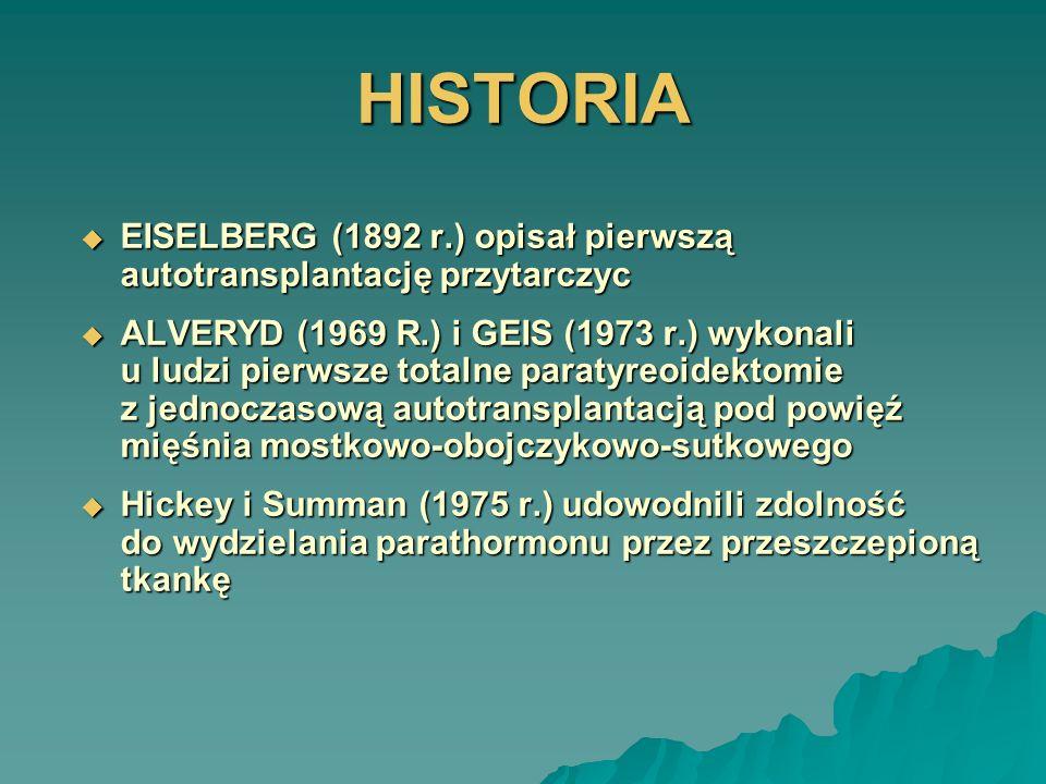 HISTORIA EISELBERG (1892 r.) opisał pierwszą autotransplantację przytarczyc.