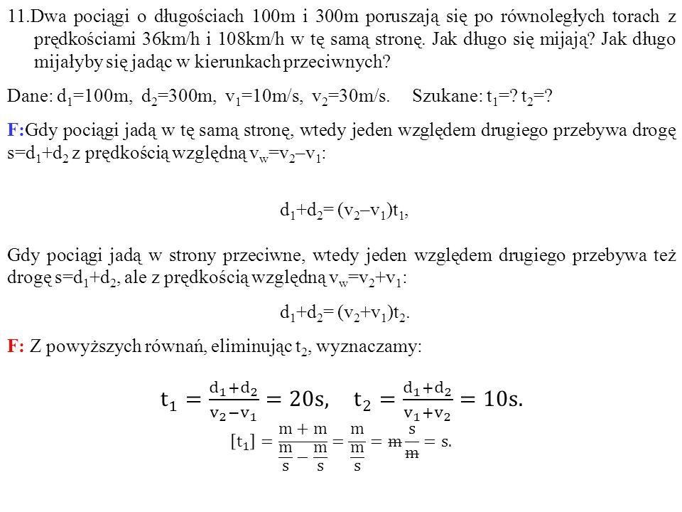 t 1 = d 1 + d 2 v 2 − v 1 =20s, t 2 = d 1 + d 2 v 1 + v 2 =10s.