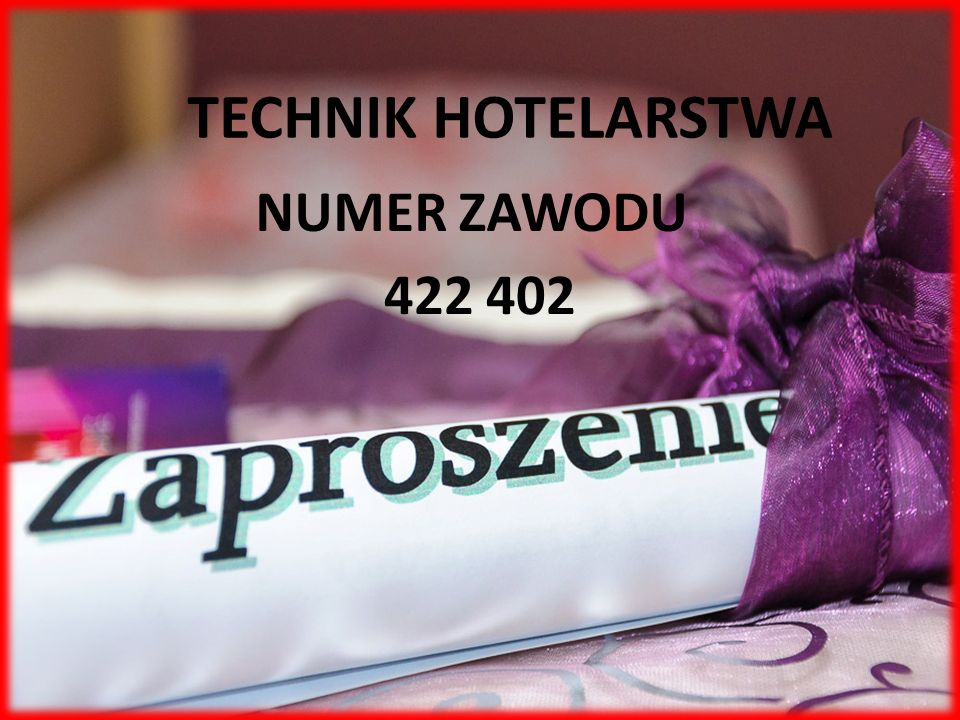 TECHNIK HOTELARSTWA TECHNIK HOTELARSTWA NUMER ZAWODU 422 402