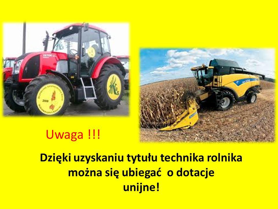 Dzięki uzyskaniu tytułu technika rolnika można się ubiegać o dotacje