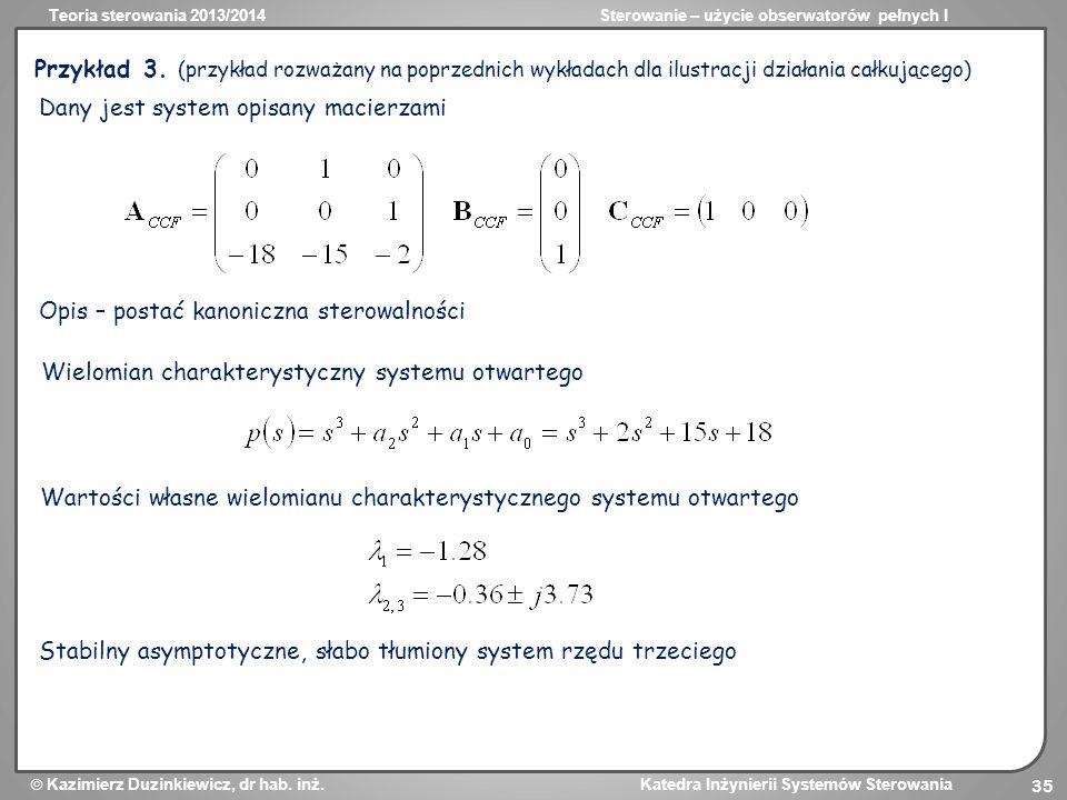 Przykład 3. (przykład rozważany na poprzednich wykładach dla ilustracji działania całkującego)
