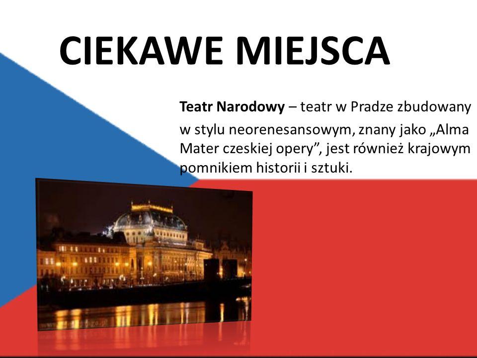 CIEKAWE MIEJSCA Teatr Narodowy – teatr w Pradze zbudowany