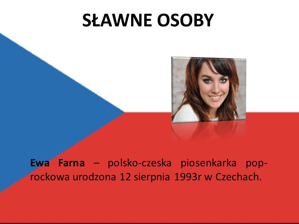 sławne osoby Ewa Farna – polsko-czeska piosenkarka pop-rockowa urodzona 12 sierpnia 1993r w Czechach.