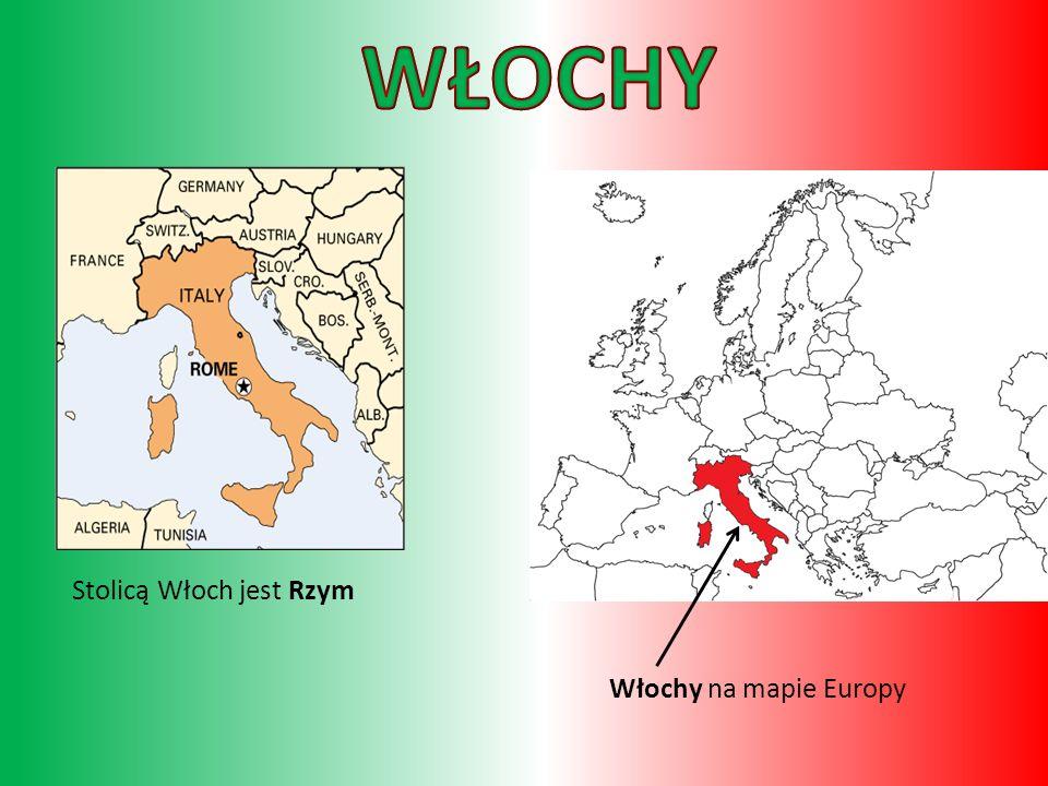 WŁOCHY Stolicą Włoch jest Rzym Włochy na mapie Europy