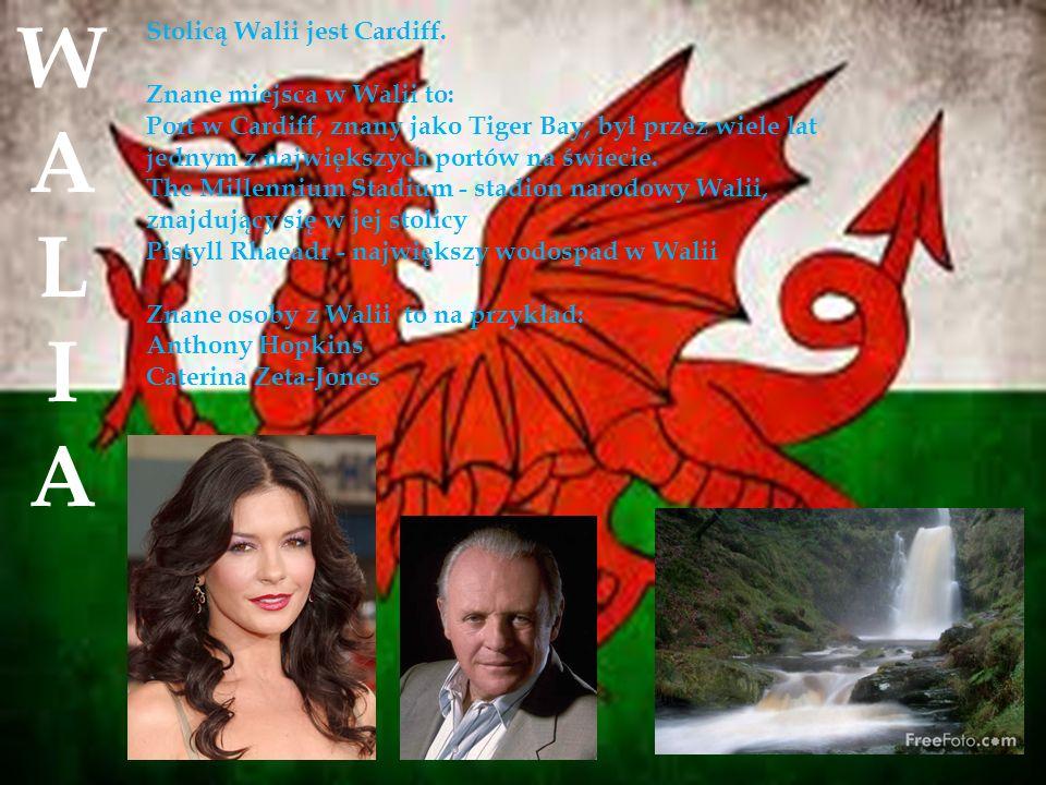 W A L I Stolicą Walii jest Cardiff. Znane miejsca w Walii to: