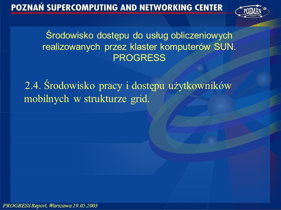 Środowisko dostępu do usług obliczeniowych realizowanych przez klaster komputerów SUN. PROGRESS