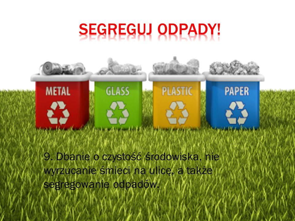 Segreguj odpady. 9.