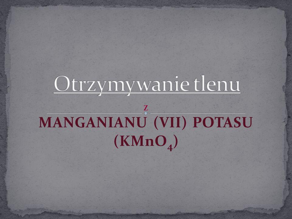 Z MANGANIANU (VII) POTASU (KMnO4)