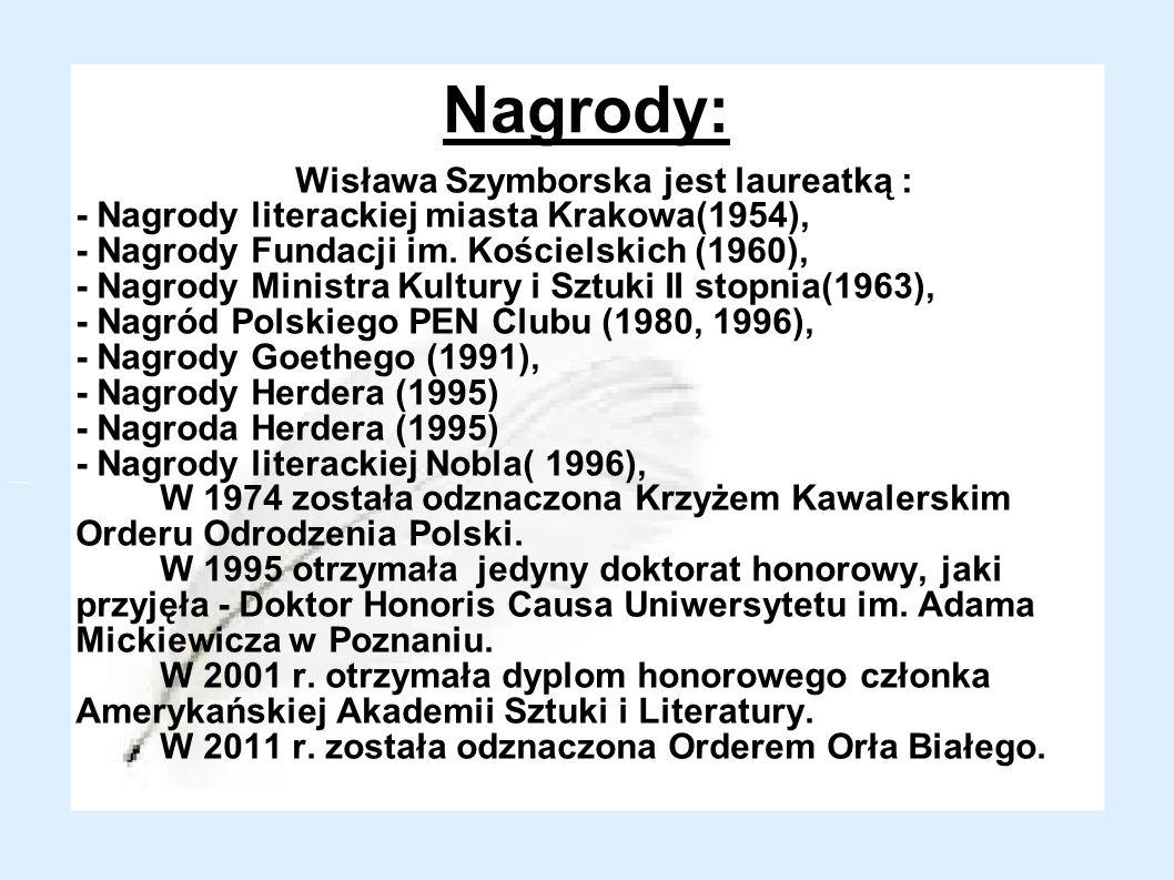 Wisława Szymborska jest laureatką :