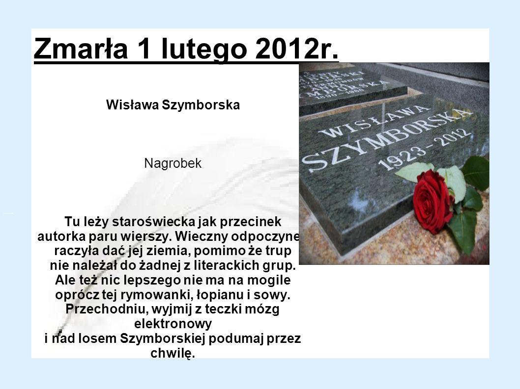 Zmarła 1 lutego 2012r. Wisława Szymborska Nagrobek