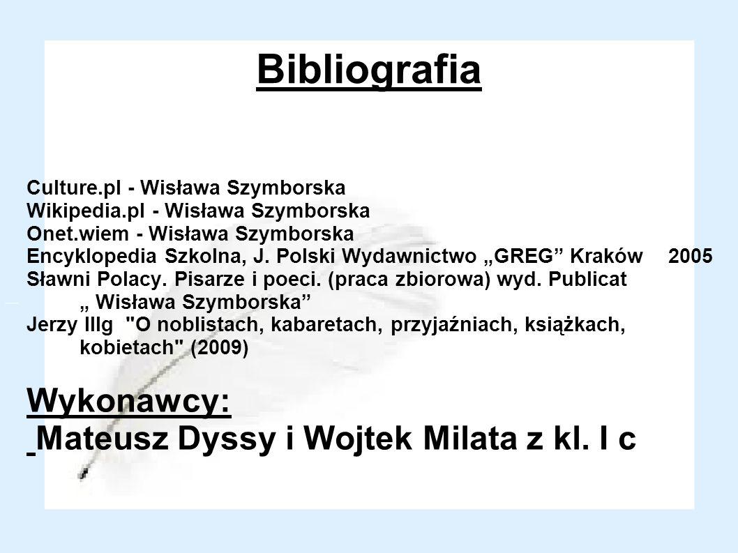 Bibliografia Wykonawcy: Mateusz Dyssy i Wojtek Milata z kl. I c