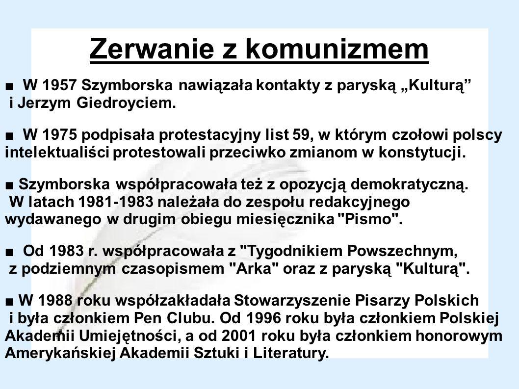 """Zerwanie z komunizmem ■ W 1957 Szymborska nawiązała kontakty z paryską """"Kulturą i Jerzym Giedroyciem."""
