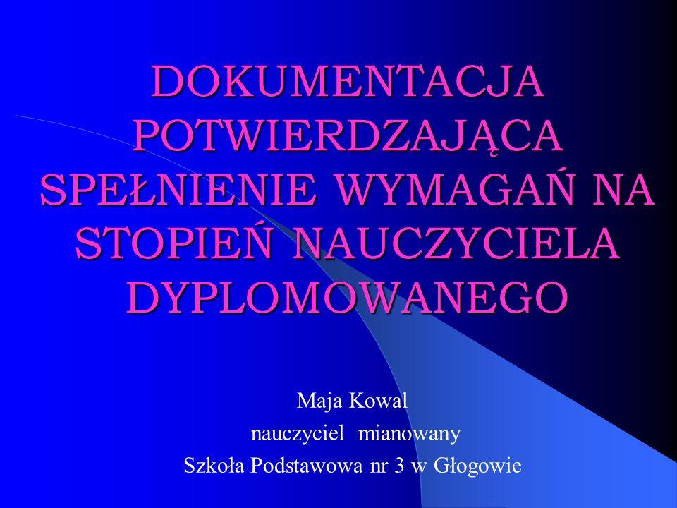Maja Kowal nauczyciel mianowany Szkoła Podstawowa nr 3 w Głogowie
