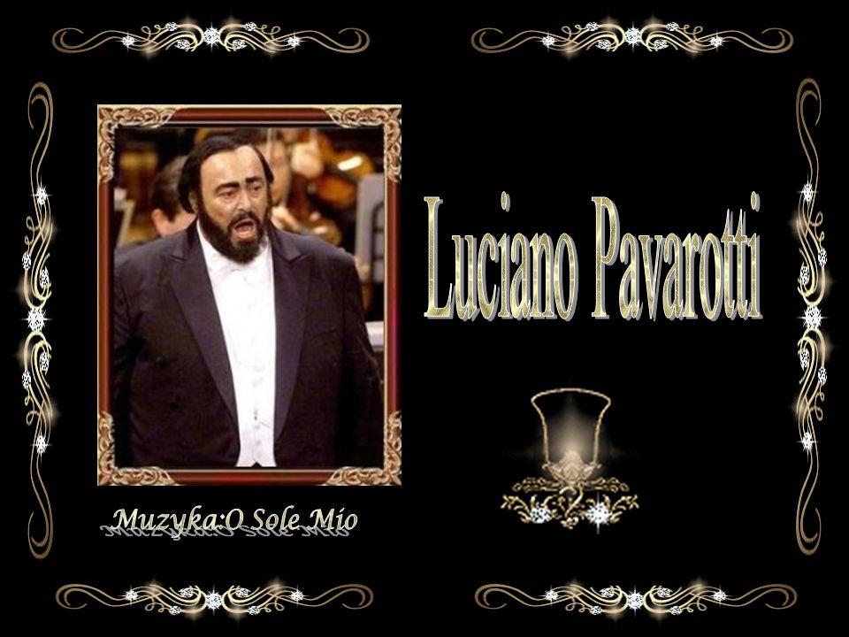 Luciano Pavarotti Muzyka:O Sole Mio