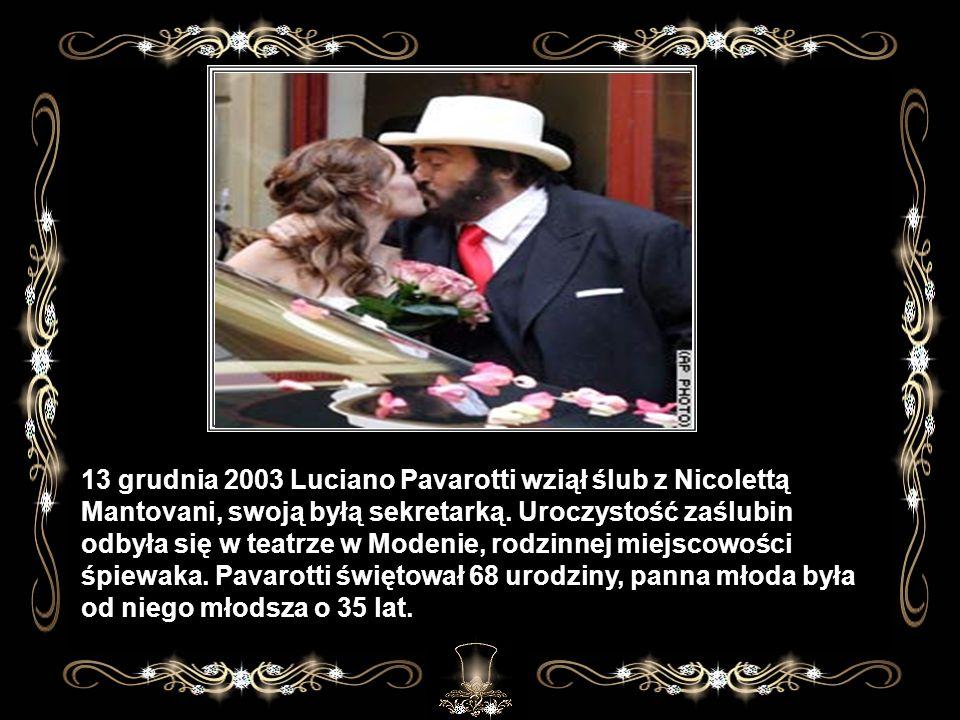 13 grudnia 2003 Luciano Pavarotti wziął ślub z Nicolettą Mantovani, swoją byłą sekretarką.
