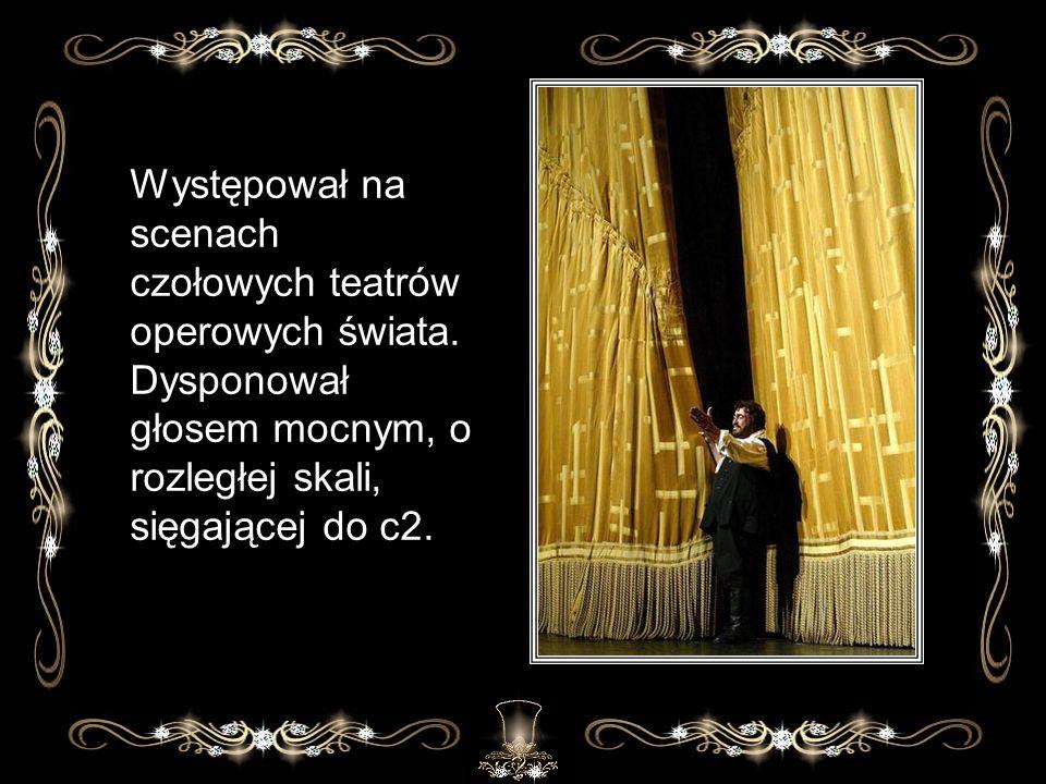 Występował na scenach czołowych teatrów operowych świata