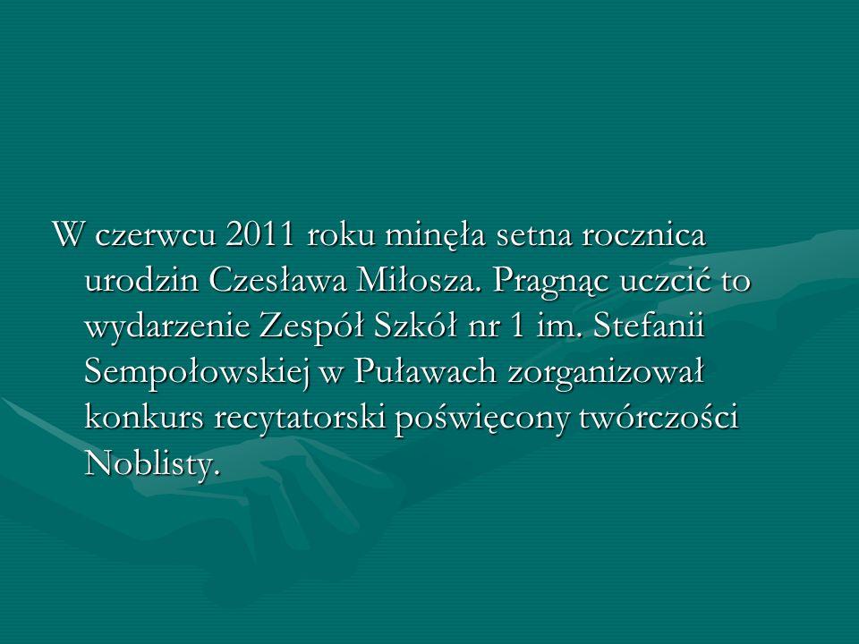 W czerwcu 2011 roku minęła setna rocznica urodzin Czesława Miłosza