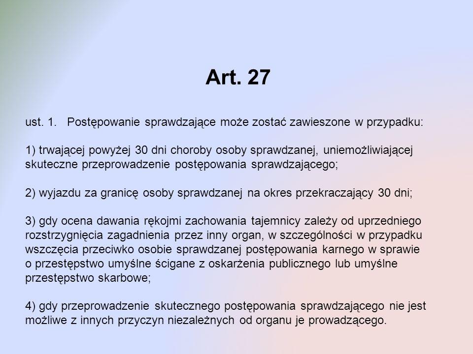 Art. 27 ust. 1. Postępowanie sprawdzające może zostać zawieszone w przypadku: