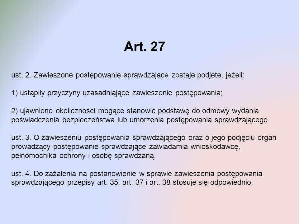 Art. 27 ust. 2. Zawieszone postępowanie sprawdzające zostaje podjęte, jeżeli: 1) ustąpiły przyczyny uzasadniające zawieszenie postępowania;