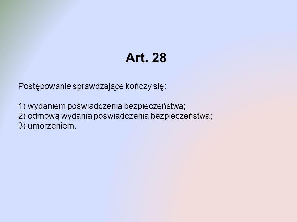 Art. 28 Postępowanie sprawdzające kończy się: