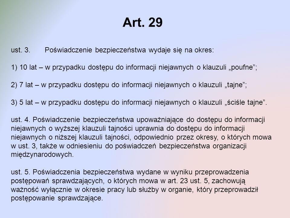 Art. 29 ust. 3. Poświadczenie bezpieczeństwa wydaje się na okres: