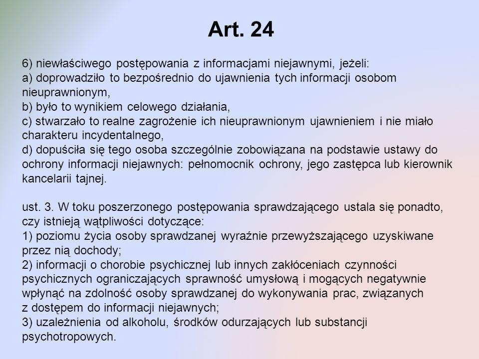 Art. 24 6) niewłaściwego postępowania z informacjami niejawnymi, jeżeli: