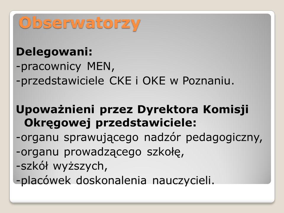 Obserwatorzy Delegowani: -pracownicy MEN,