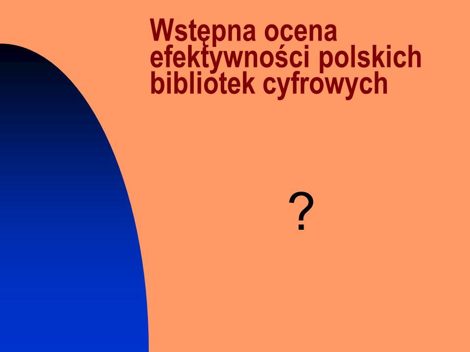 Wstępna ocena efektywności polskich bibliotek cyfrowych