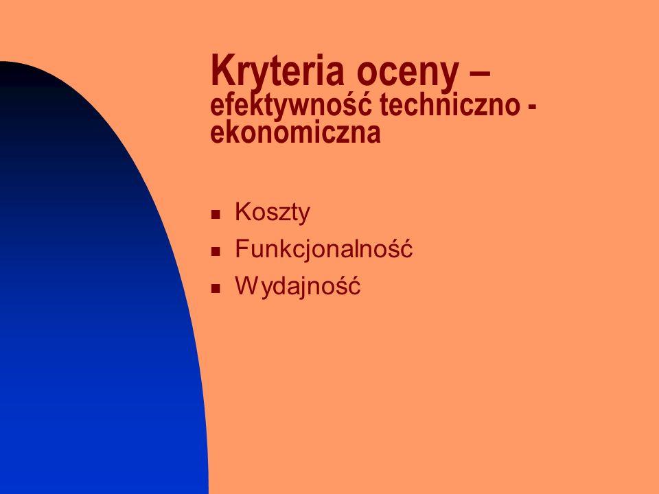Kryteria oceny – efektywność techniczno - ekonomiczna