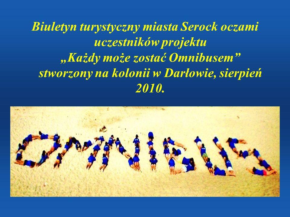 """Biuletyn turystyczny miasta Serock oczami uczestników projektu """"Każdy może zostać Omnibusem stworzony na kolonii w Darłowie, sierpień 2010."""