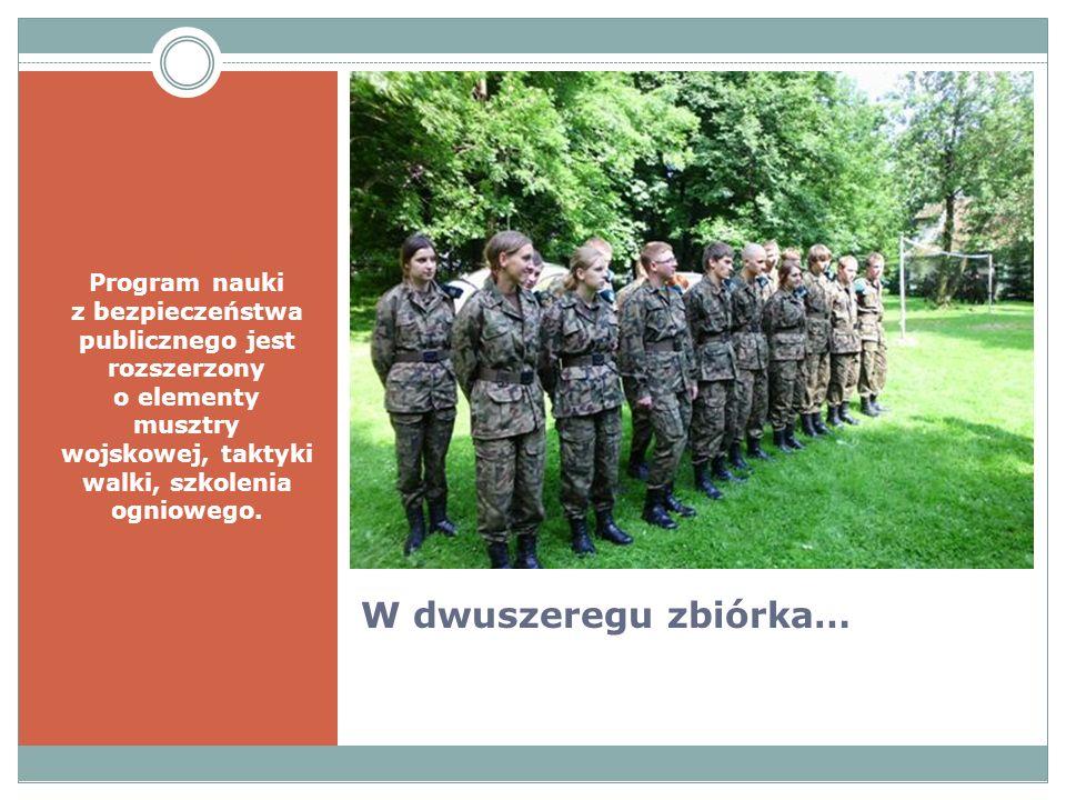 Program nauki z bezpieczeństwa publicznego jest rozszerzony o elementy musztry wojskowej, taktyki walki, szkolenia ogniowego.