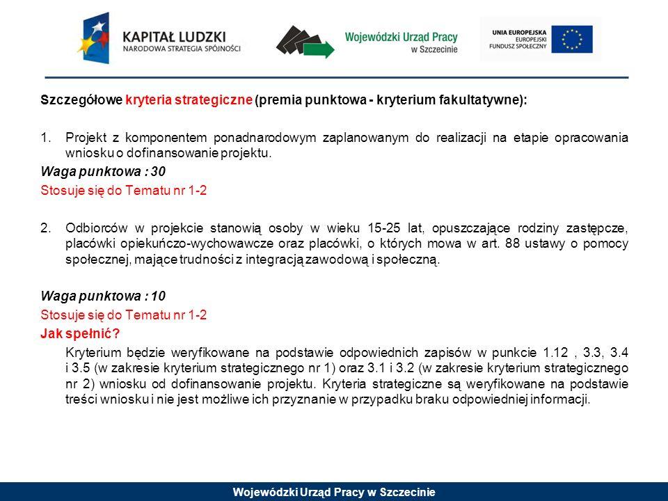 Szczegółowe kryteria strategiczne (premia punktowa - kryterium fakultatywne): 1.