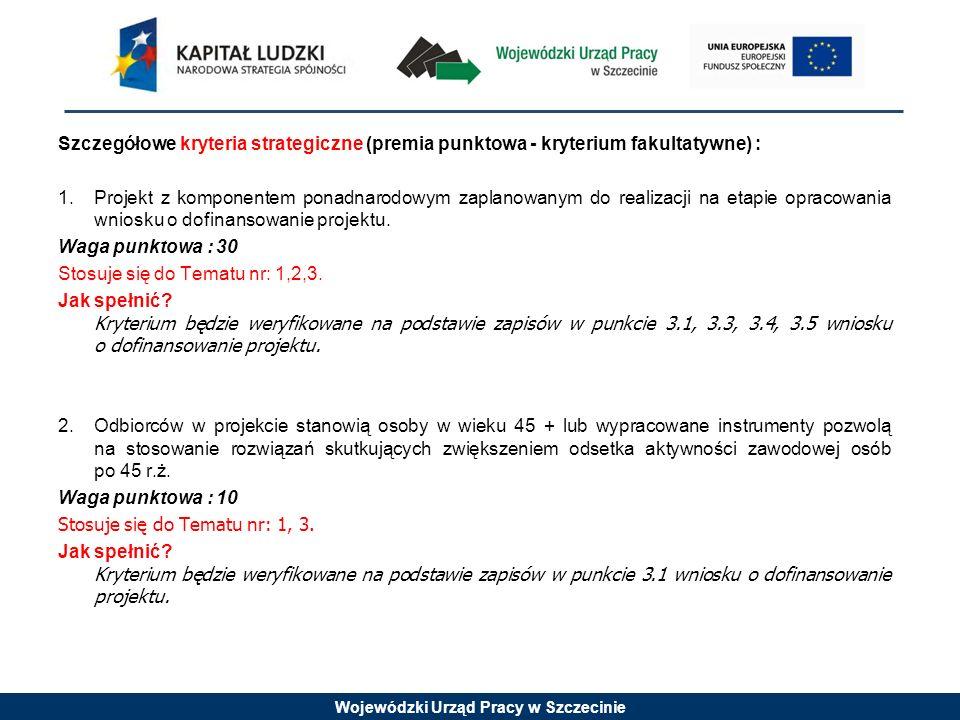 Szczegółowe kryteria strategiczne (premia punktowa - kryterium fakultatywne) : 1.