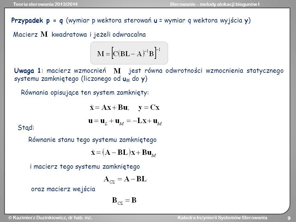 Przypadek p = q (wymiar p wektora sterowań u = wymiar q wektora wyjścia y)